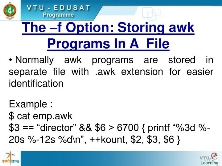The –f Option: Storing awk Programs In A  File