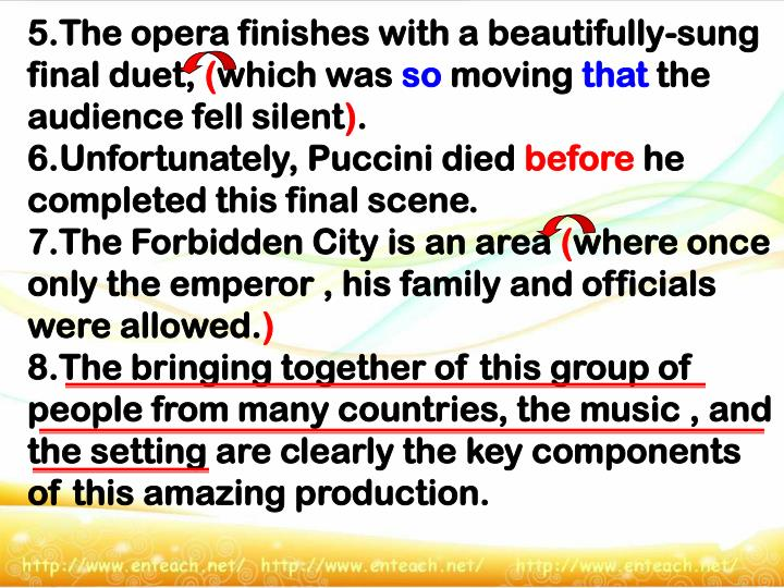 5.The opera finishes with a beautifully-sung final duet,