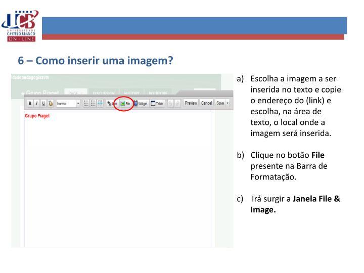 6 – Como inserir uma imagem?