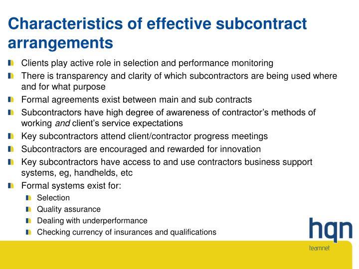 Characteristics of effective subcontract arrangements