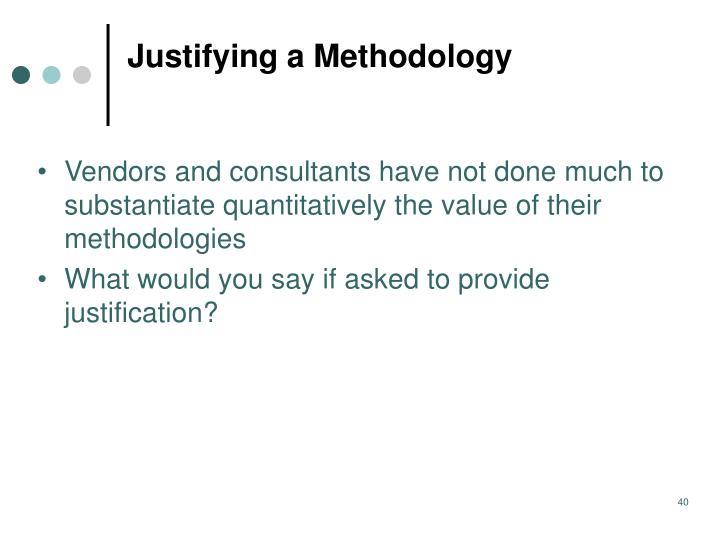 Justifying a Methodology