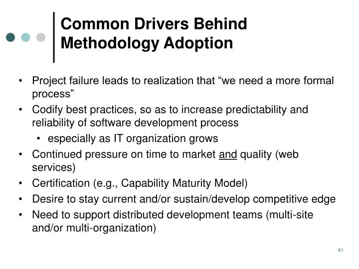 Common Drivers Behind Methodology Adoption