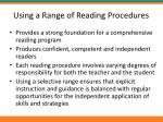 using a range of reading procedures