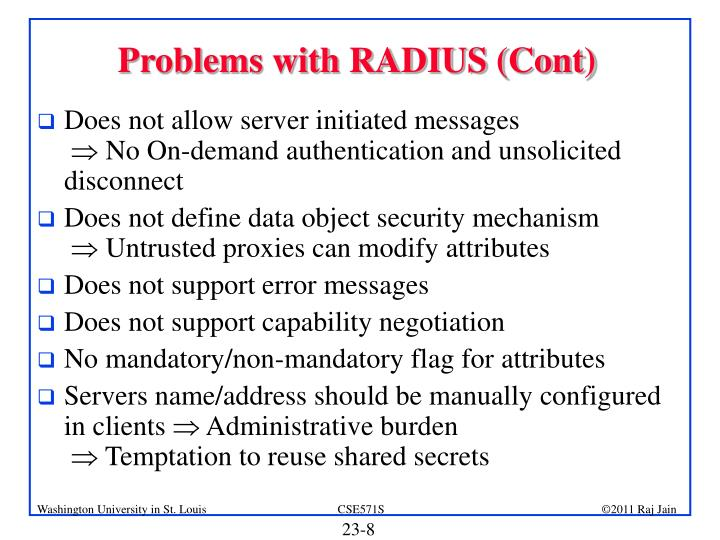 Problems with RADIUS (Cont)