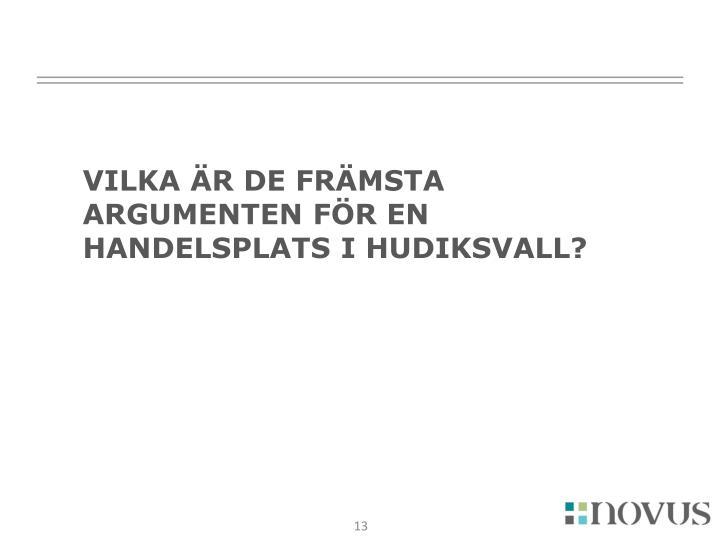 Vilka är de främsta argumenten för en handelsplats i Hudiksvall?
