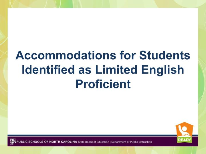 Accommodations for students identified as limited english proficient