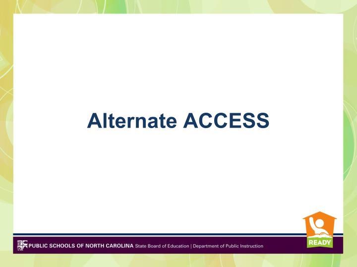 Alternate ACCESS