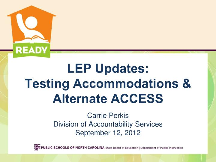 Lep updates testing accommodations alternate access