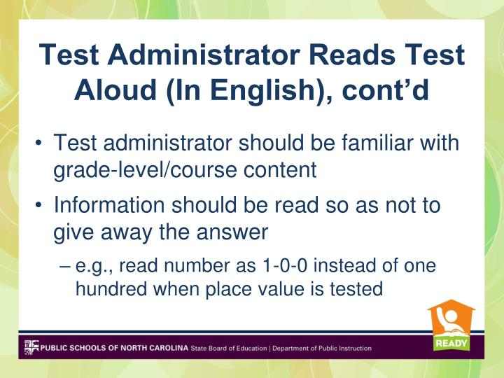 Test Administrator Reads Test Aloud (In English), cont'd