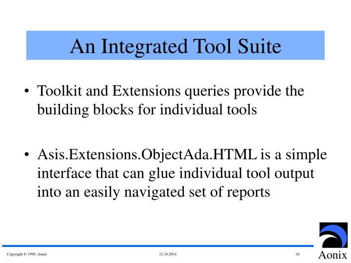 An Integrated Tool Suite