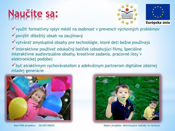 využiť formatívny vplyv médií na osobnosť vprevencii výchovných problémov