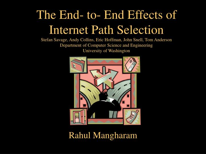 The End- to- End Effects of