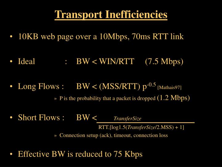 Transport Inefficiencies
