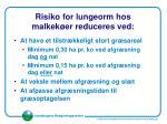 risiko for lungeorm hos malkek er reduceres ved