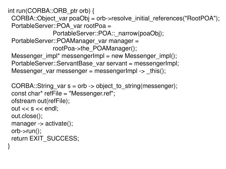 int run(CORBA::ORB_ptr orb) {