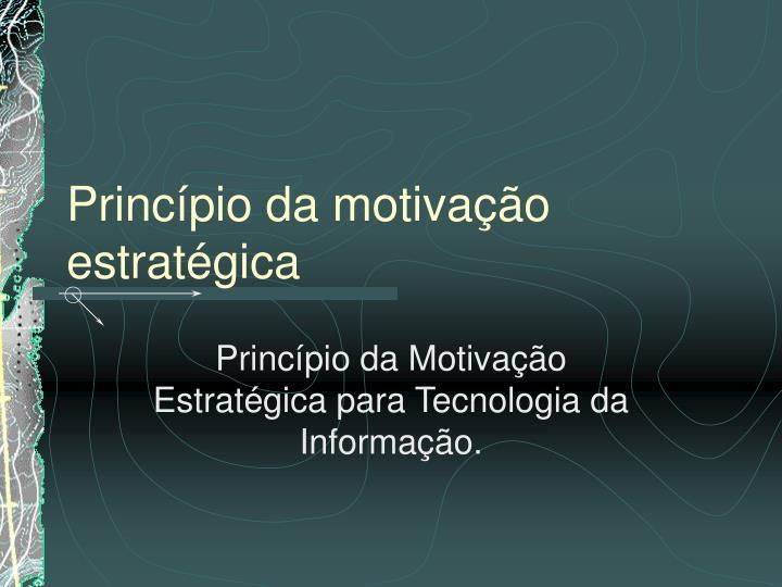 Princípio da motivação estratégica