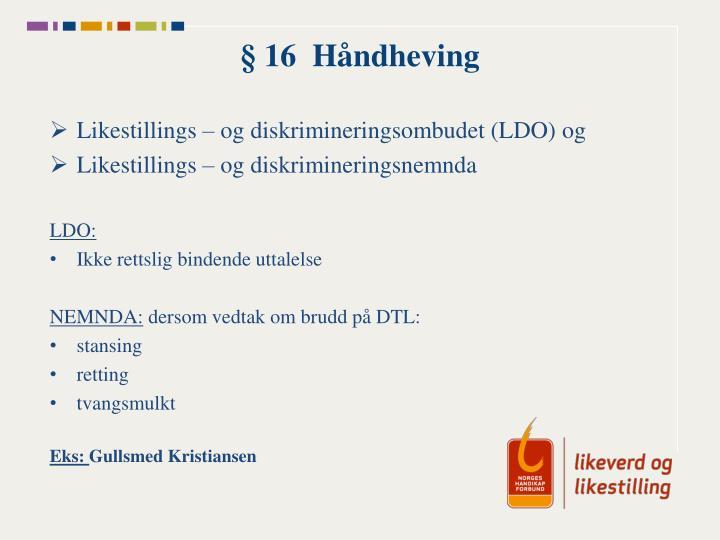 § 16  Håndheving