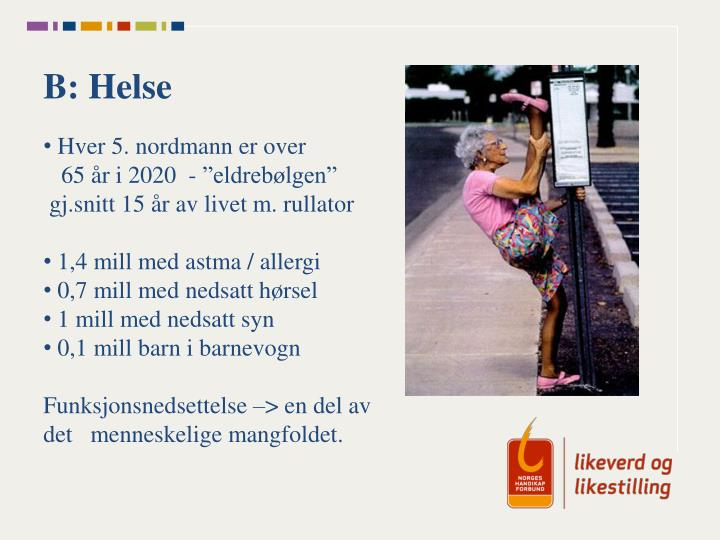 B: Helse