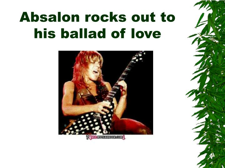 Absalon rocks out to his ballad of love