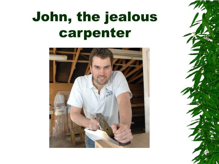 John the jealous carpenter