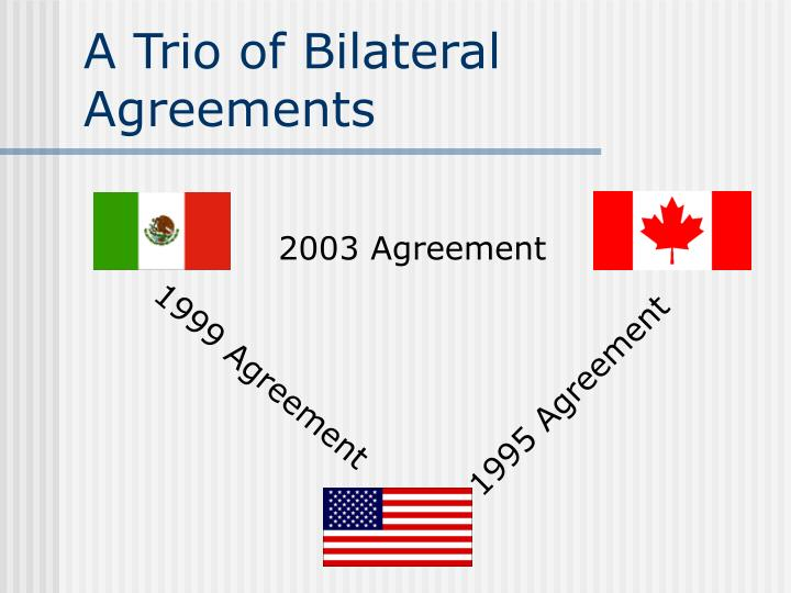 A Trio of Bilateral Agreements