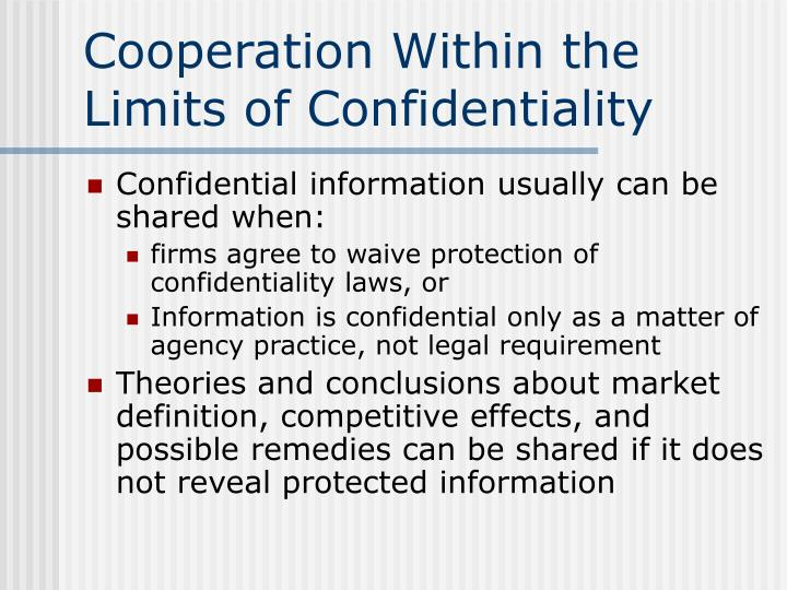 Cooperation Within the Limits of Confidentiality
