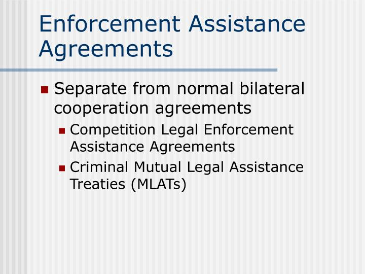 Enforcement Assistance  Agreements