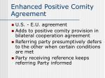 enhanced positive comity agreement