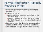 formal notification typically required when