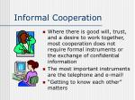 informal cooperation