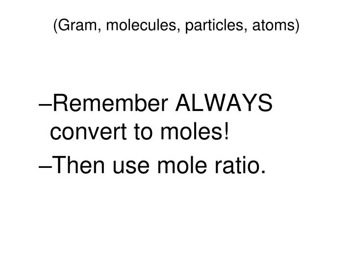(Gram, molecules, particles, atoms)