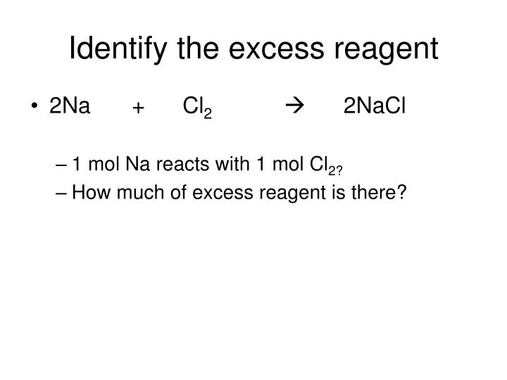 Identify the excess reagent