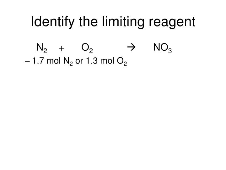 Identify the limiting reagent