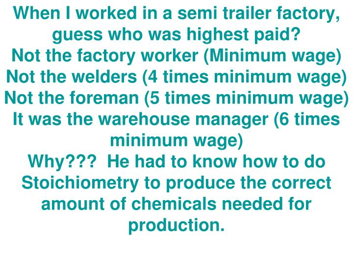 When I worked in a semi trailer factory, guess who was highest paid?