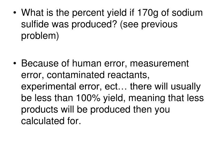 What is the percent yield if 170g of sodium sulfide was produced? (see previous problem)