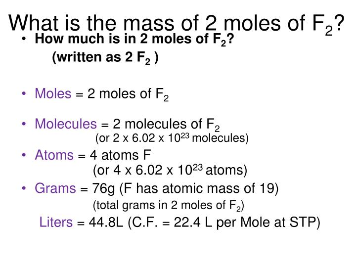 What is the mass of 2 moles of F