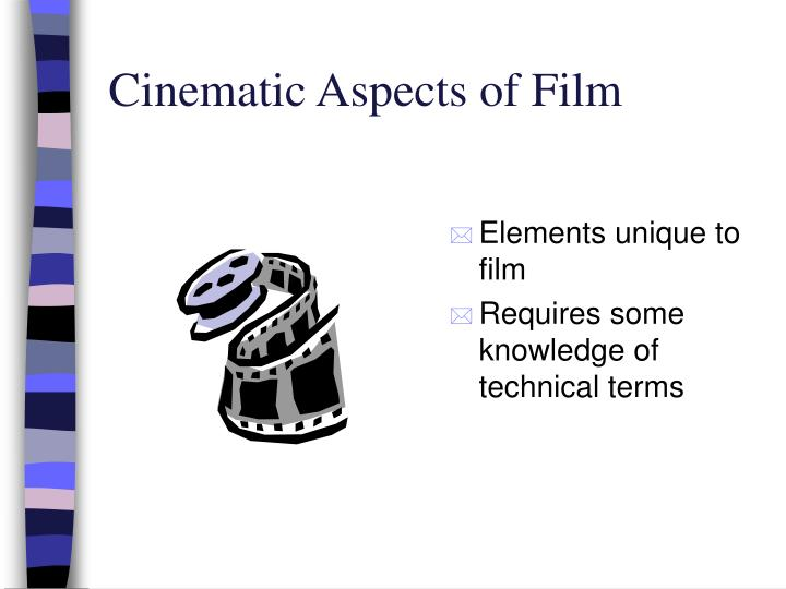 Cinematic Aspects of Film