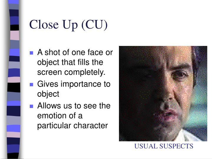 Close Up (CU)