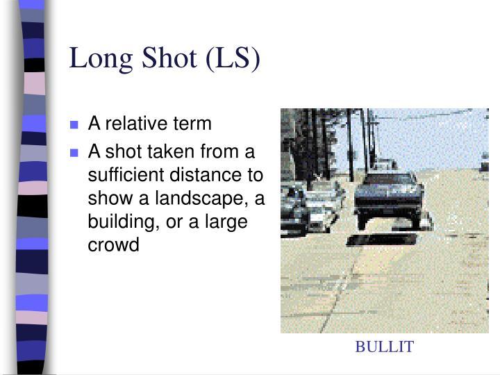 Long Shot (LS)