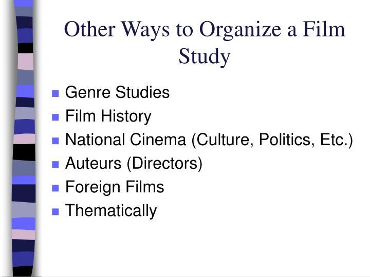 Other Ways to Organize a Film Study