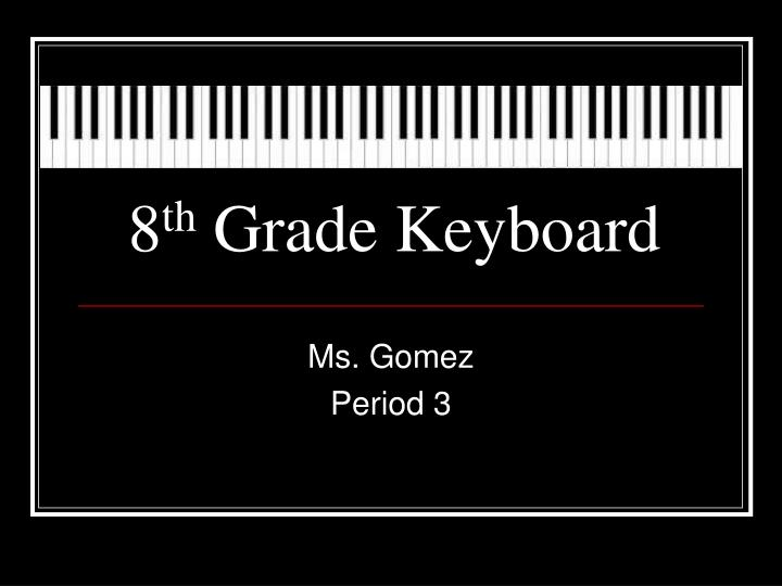 8 th grade keyboard