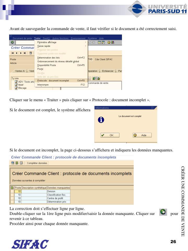 Avant de sauvegarder la commande de vente, il faut vrifier si le document a t correctement saisi.