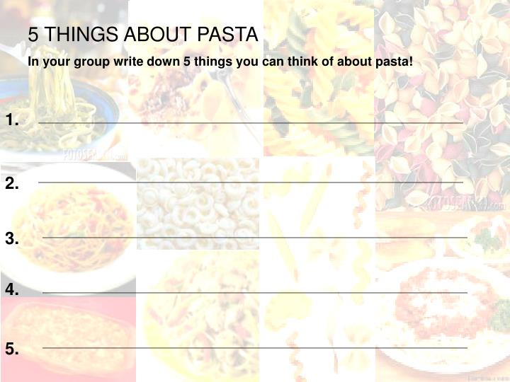 5 THINGS ABOUT PASTA