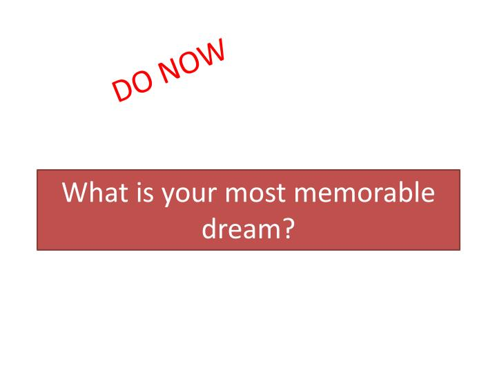 What is your most memorable dream?
