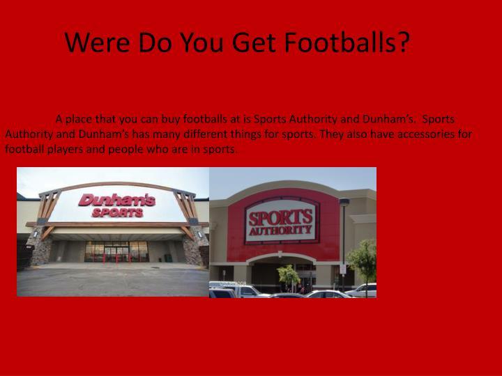 Were Do You Get Footballs?
