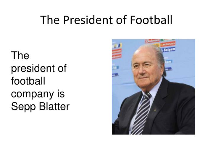 The President of Football