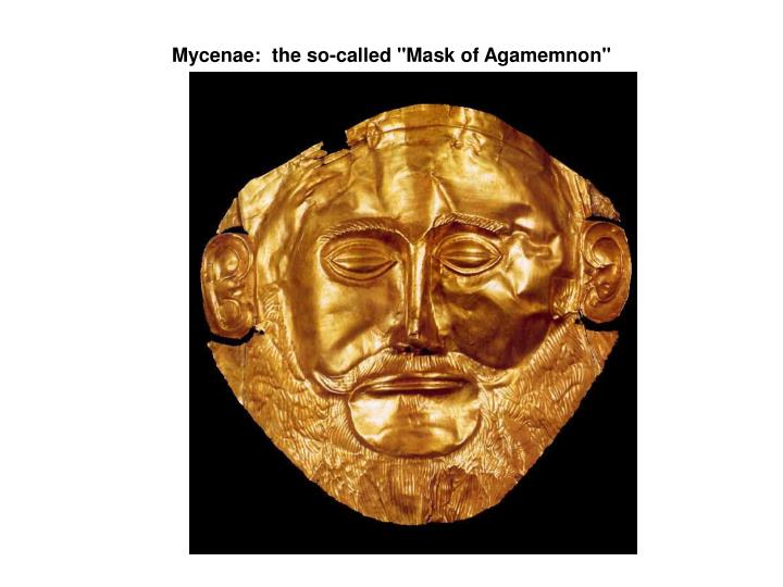 "Mycenae:  the so-called ""Mask of Agamemnon"""