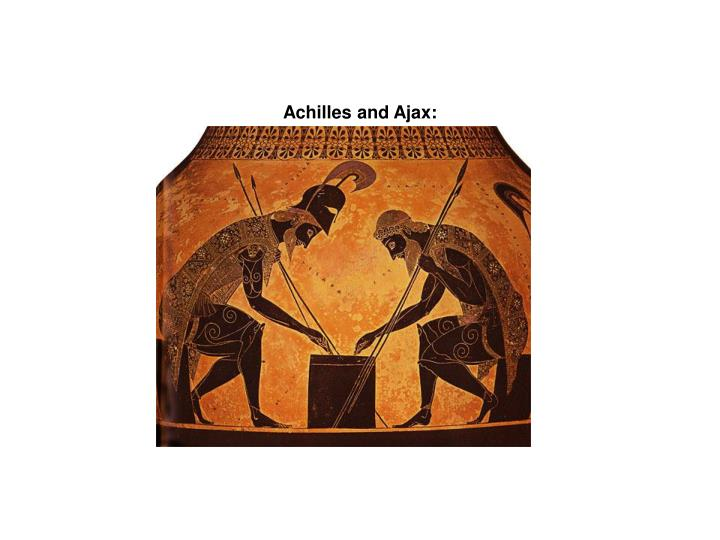 Achilles and Ajax: