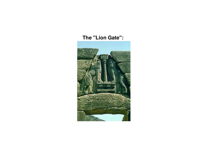 "The ""Lion Gate"":"