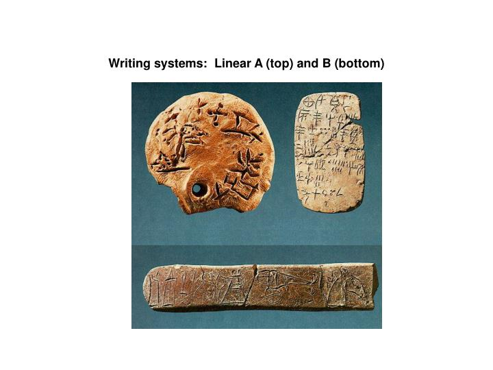 Writing systems:  Linear A (top) and B (bottom)
